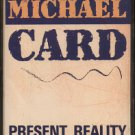 MICHAEL CARD--PRESENT REALITY RADIO SPECIAL Cassette Tape
