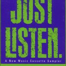 VARIOUS ARTISTS--JUST LISTEN Cassette (Out Of The Grey, M. Becker, Susan Ashton, Charlie Peacock)