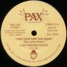 """GARY SANFORD PAXTON--""""TAKE YOUR TURF FOR JESUS"""" (2:50)/""""A VESSEL OF HONOR FOR GOD"""" (3:39) 33 RPM 7"""""""