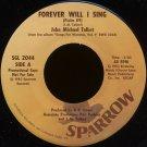 """JOHN MICHAEL TALBOT--""""FOREVER WILL I SING (PSALM 89)"""" (2:20) (Stereo/Stereo) 45 RPM 7"""" Vinyl"""