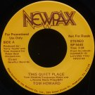 """TOM HOWARD--""""THIS QUIET PLACE"""" (3:24) (Stereo/Stereo) 45 RPM 7"""" Vinyl"""