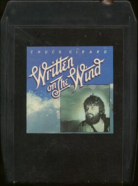CHUCK GIRARD--WRITTEN ON THE WIND 8-Track Tape