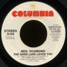 "NEIL DIAMOND--""THE GOOD LORD LOVES YOU"" (Stereo/Mono) 45 RPM 7"" Vinyl"