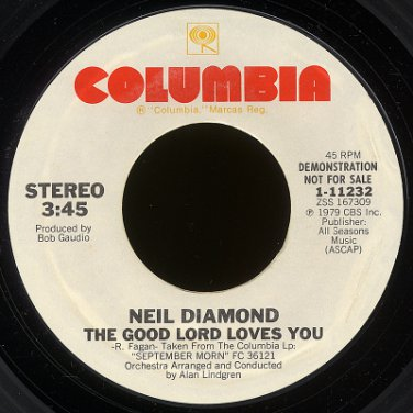 "NEIL DIAMOND--""THE GOOD LORD LOVES YOU"" (Stereo/Mono) 45 RPM 7"" Vinyl"