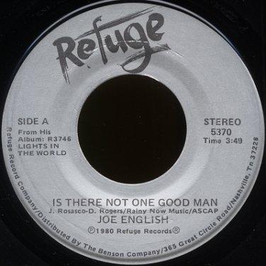 "JOE ENGLISH--""IS THERE NOT ONE GOOD MAN"" (3:49)/""PRAISE HIM"" (3:17) 45 RPM 7"" Vinyl"