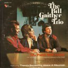 THE BILL GAITHER TRIO--MY FAITH STILL HOLDS Vinyl LP