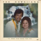 THE HAWAIIANS--I'LL SING THIS SONG FOR YOU Vinyl LP
