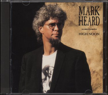 MARK HEARD--HIGH NOON Compact Disc