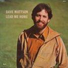 DAVE MATTSON--LEAD ME HOME Vinyl LP