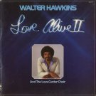 WALTER HAWKINS AND THE LOVE CENTER CHOIR--LOVE ALIVE II Vinyl LP