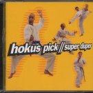 HOKUS PICK--SUPER DUPER Compact Disc (CD)