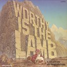 DON WYRTZEN WITH PHIL AND LYNNE BROWER--WORTHY IS THE LAMB Vinyl LP With Sandi Patti & Christine