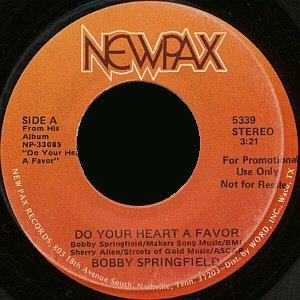 "BOBBY SPRINGFIELD--""DO YOUR HEART A FAVOR"" (3:21)/""LIFELINE"" (3:49) 45 RPM 7"" Vinyl"