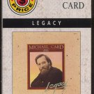 MICHAEL CARD--LEGACY 1983, 1993 Cassette Tape