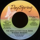 """NEW GAITHER VOCAL BAND--""""BLESSED MESSIAH"""" (4:10) (Stereo/Mono) 1984 45 RPM 7"""" Vinyl"""