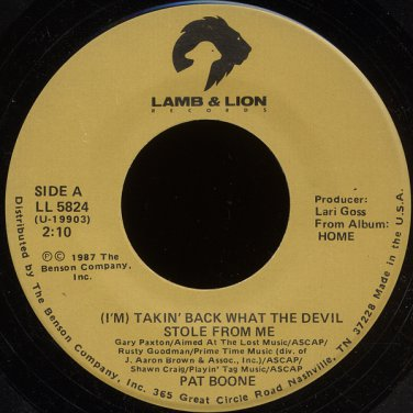 "PAT BOONE--""I'M TAKING BACK WHAT THE DEVIL STOLE FROM ME"" (2:10) (Stereo/Stereo) 1987 45 RPM 7"""