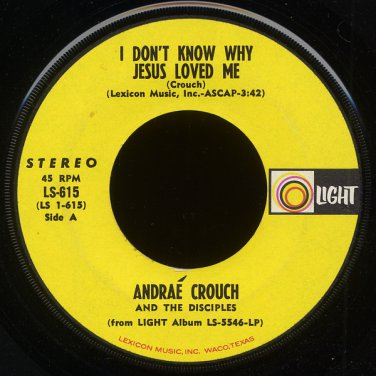"""ANDRAE CROUCH & THE DISCIPLES--""""I DON'T KNOW WHY JESUS LOVED ME""""/""""IT WON'T BE LONG"""" 1972 45 RPM 7"""""""