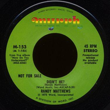 "RANDY MATTHEWS--""DIDN'T HE"" (3:50)/""EVACUATION DAY"" (3:15) 45 RPM 7"" Vinyl"