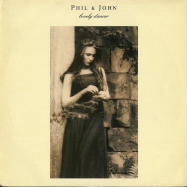 PHIL & JOHN--LONELY DANCER 1987 Vinyl LP (UK Only Pressing)