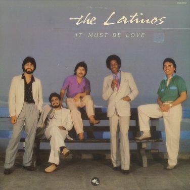 THE LATINOS--IT MUST BE LOVE 1981 Vinyl LP