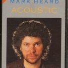 MARK HEARD--THE BEST OF/ACOUSTIC 1985 Cassette Tape