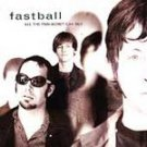 CD - Fastball - All the Pain Money Can Buy