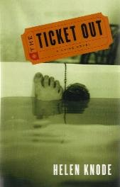 Ticket Out  by Helen Knode / Signed First Edition