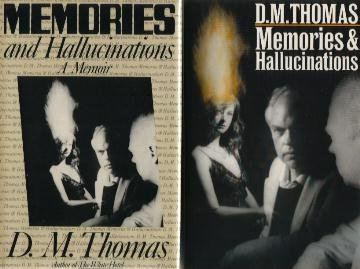 Memories & Hallucinations by D.M. Thomas - U.S.& U.K. First Editions