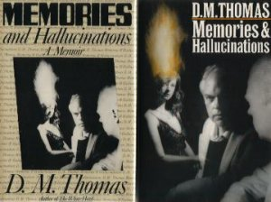 Memories & Hallucinations by D.M. Thomas - U.S.& U.K. First Editions