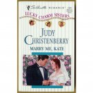 Marry Me Kate by Judy Christenberry Silhouette Lucky Charm Sisters Series PB Book 1999 Issue 1344