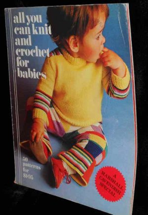All you can Knit and Crochet for Babies