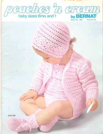 Peaches 'N Cream By Bernat Book 255 Baby Sizes 6 mo and 1