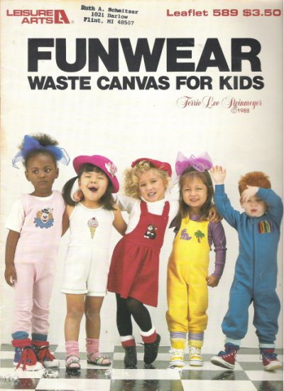 Leisure Arts Leaflet 589 Funwear Waste Canvas For Kids