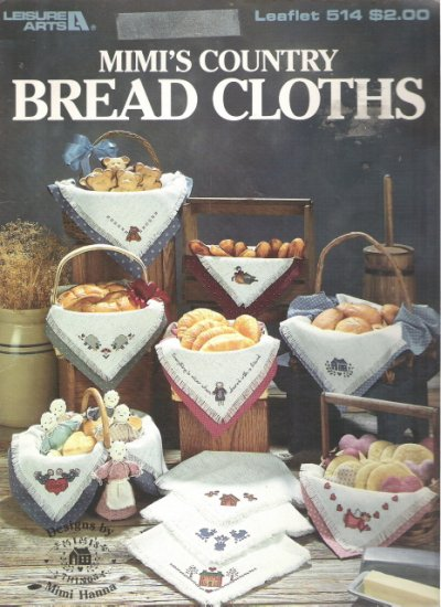 Leisure Arts Leaflet 514 Mimi's Country Bread Cloths