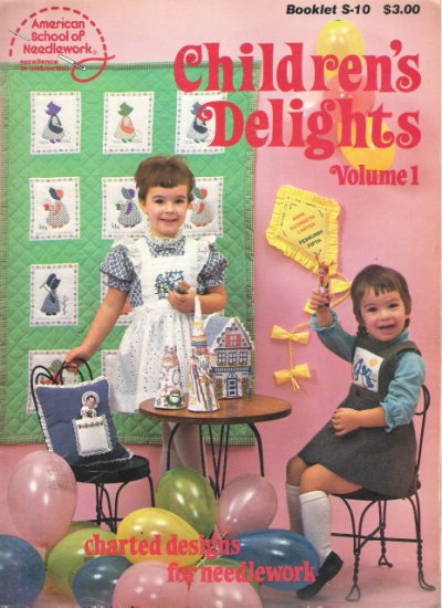 American School of Needlework #S-10 Children's Delights Volume 1