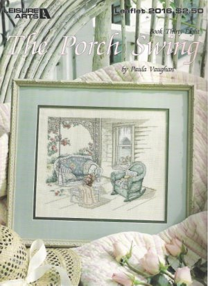 Leisure Arts Leaflet 2016 The Porch Swing designed by Paula Vaughan Book Thirty-Eight