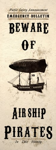 Steampunk Art Print Wall Poster Beware Airship Pirates