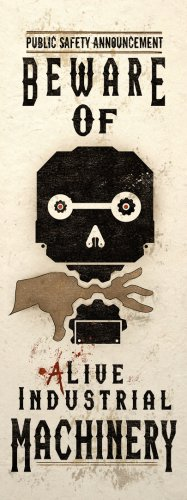 Beware Alive Industrial Machinery Steampunk Art Print Wall Poster