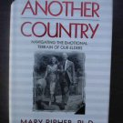 Another Country: Navigating the Emotional Terrain of Our Elders - Mary Pipher (First Edition)