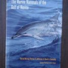 The Marine Mammals of the Gulf of Mexico - Bernd Wursig