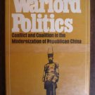 Warlord Politics - Conflict And Coalition In The Modernization Of Republican China - Lucian W. Pye