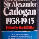 The Diaries of Sir Alexander Cadogan 1938-1945 by David Dilks