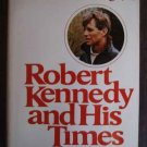 Robert Kennedy and His Times  (Volume One) - Arthur Schlesinger