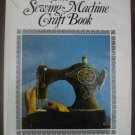 The Sewing Machine Craft Book - Carolyn Hall