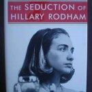 The Seduction Of Hillary Rodham -  David Brock