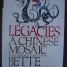 Legacies a Chinese Mosaic  - Bette Bao Lord