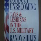 Conduct Unbecoming: Lesbians and Gays in the U.S. Military by Randy Shilts