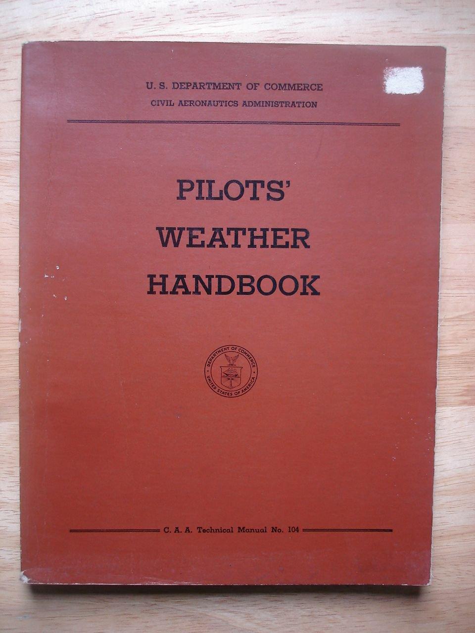 Pilot�s Weather Handbook C. A. A. Technical Manual No. 104