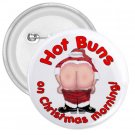 Funny HOT BUNS Santa Holidays 3 inch pinback button backpack pin 26994666