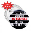 FUNNY Admitting you're an asshole 10 pack of 2.25 inch pinback buttons backpack pins 27002893